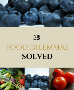 3 Food Dilemmas ~ Solved