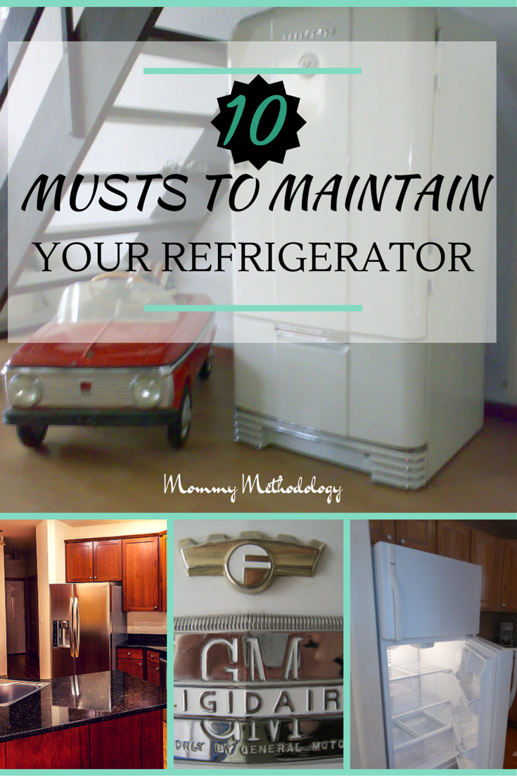 10 Musts to Maintain Your Refrigerator - Here is the list of 10 things to do to keep your refrigerator running optimally.