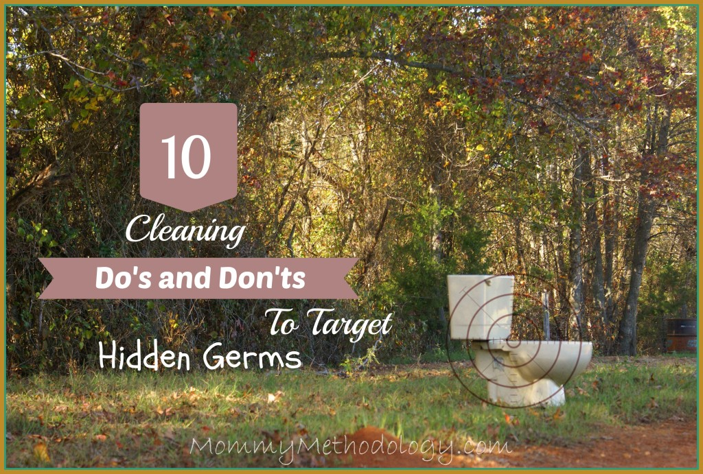 10 Cleaning Do's and Don'ts to Target Hidden Germs