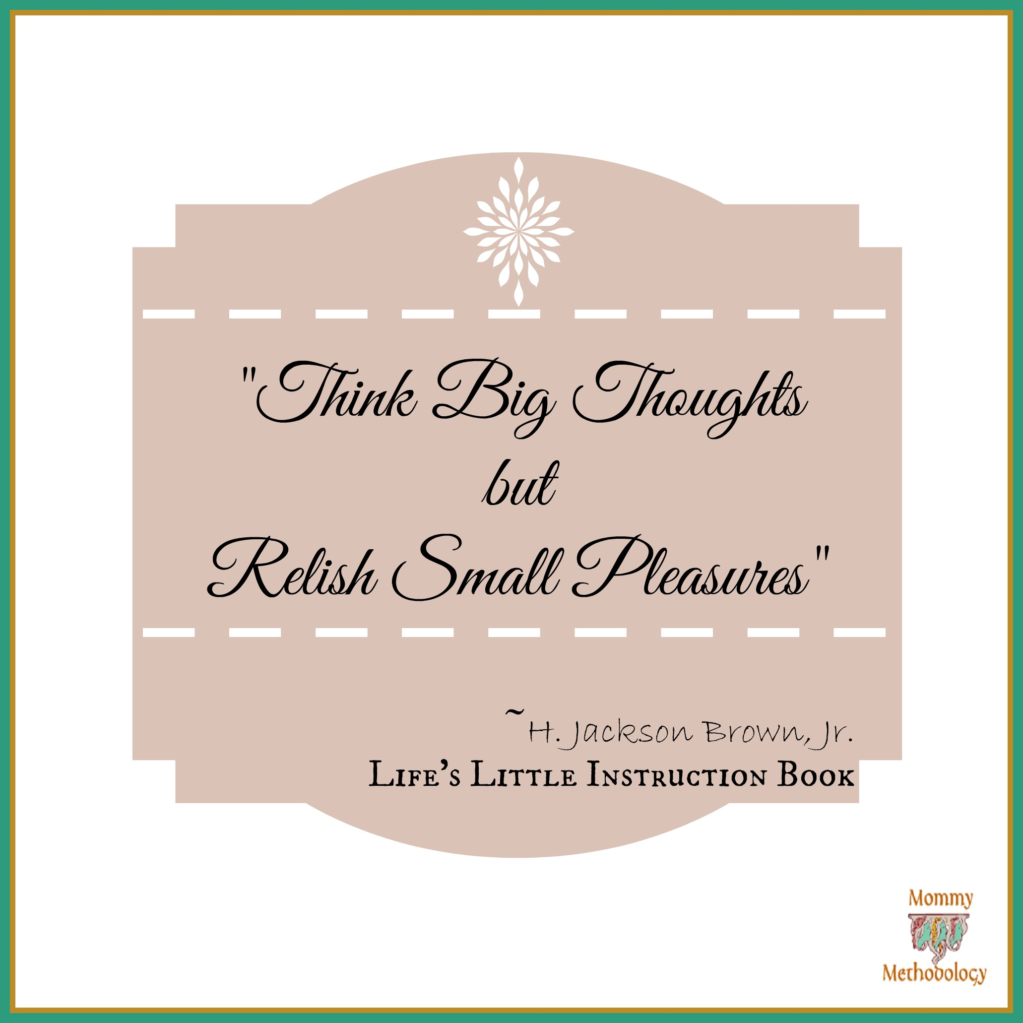 Think Big Thoughts Quote