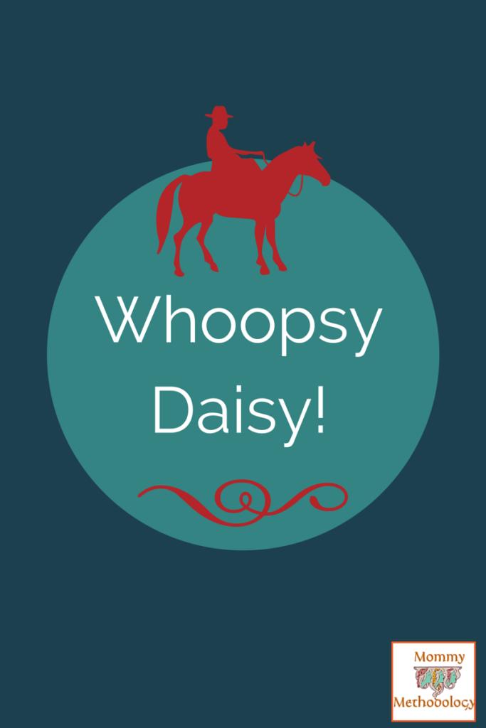 Whoopsy Daisy?
