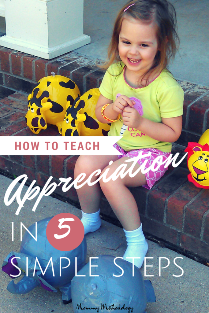 How To Teach Appreciation In 5 Simple Steps. These are easy to implement & can have a profound, positive impact on your little ones in a matter of days!