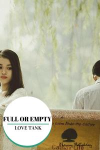 FULL OR EMPTY LOVE TANK
