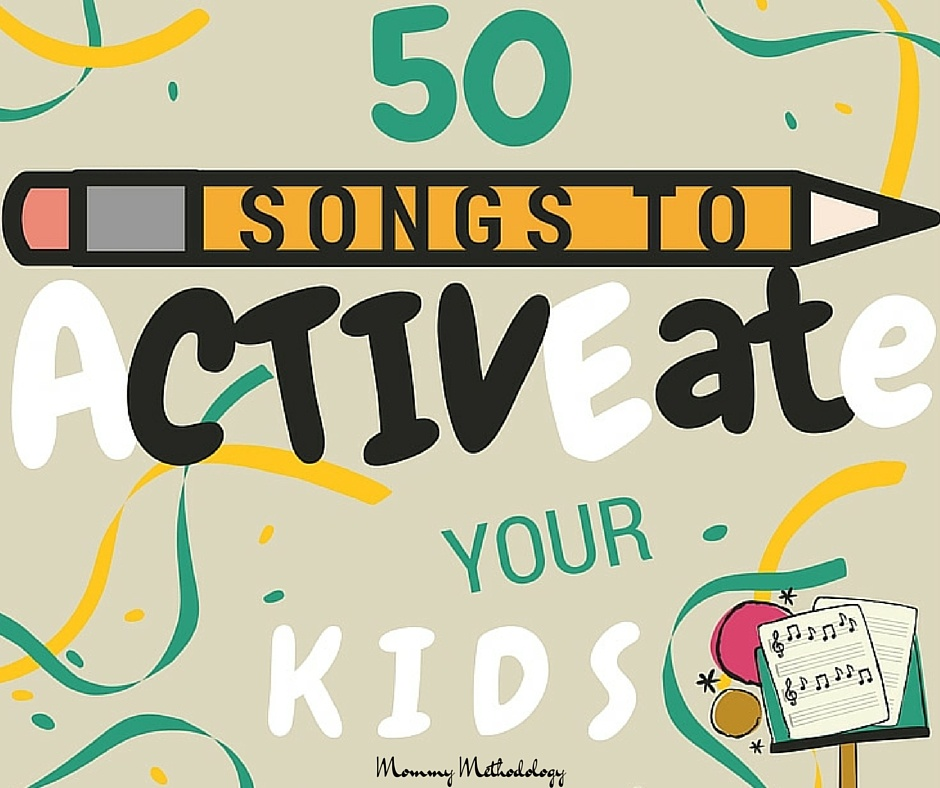 50 Songs to Activate Your Kids