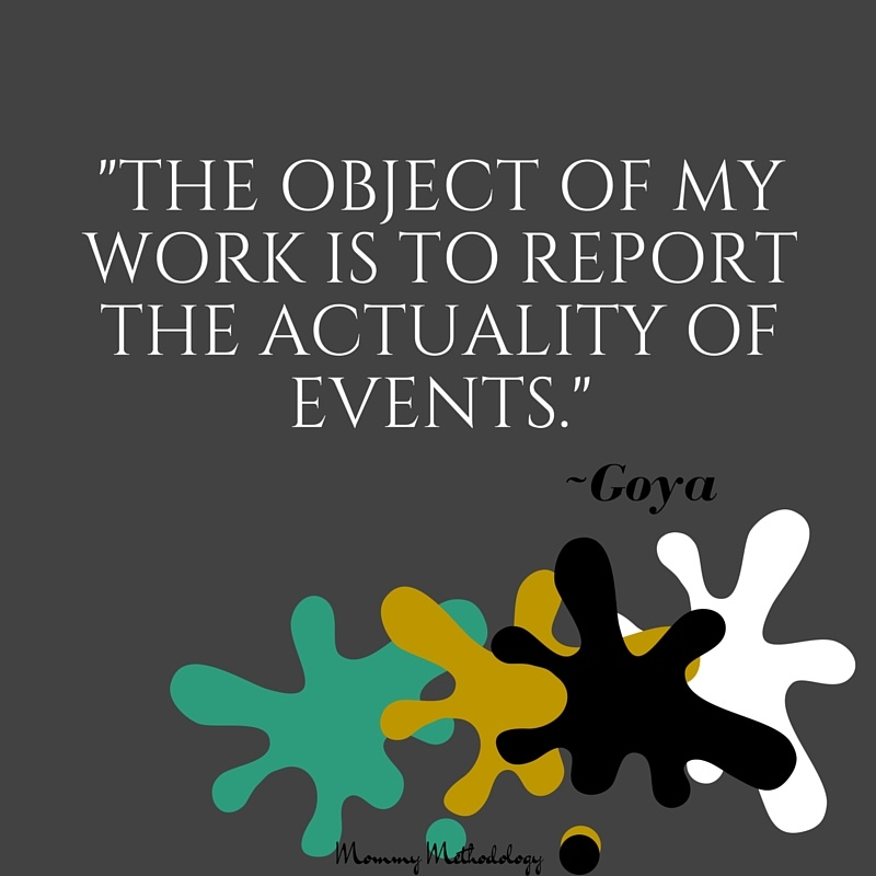 Goya quote 31 Days of Methods In Madness Day 2- Art - Method vs. Madness #write31days