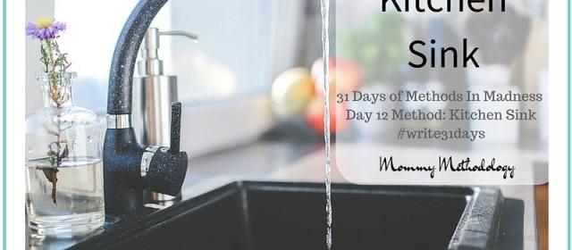Day 12 Method: Kitchen Sink