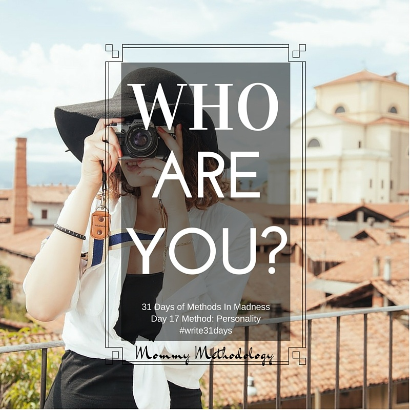 31 Days of Methods In Madness Day 17 Method: Personality #write31days #whoareyou