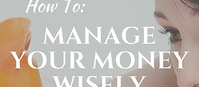 How To Manage Your Money Wisely