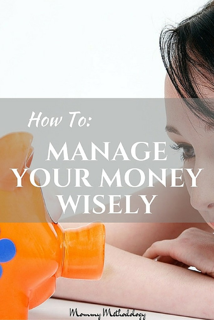 How To Manage Your Money Wisely - Consider a fresh perspective on how to manage your money wisely and teach your children too   Mommy Methodology