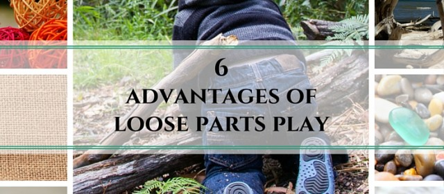 6 Advantages of Loose Parts Play