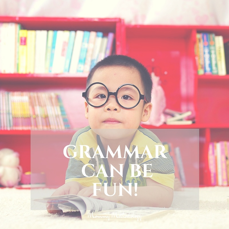 Grammar Can Be Fun! | I've discovered grammar can be fun for kids! This method is a great teaching tool for parts of speech, and will have everyone laughing uproariously!